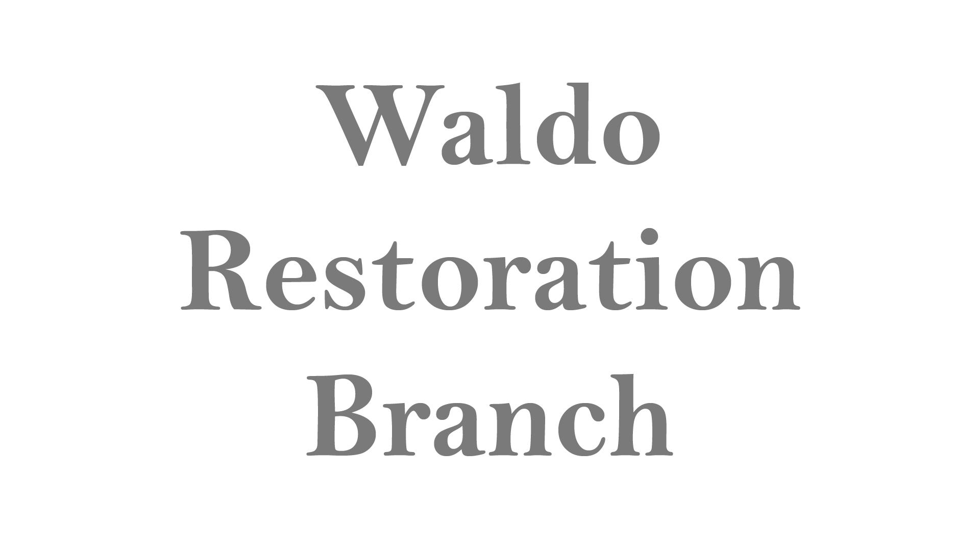 Waldo Restoration Branch